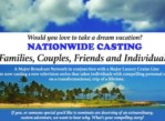 CASTING DREAM VACATION SHOW!! FOR YOUR OR ELECT SOMEONE! (ANYWHERE IN THE US)